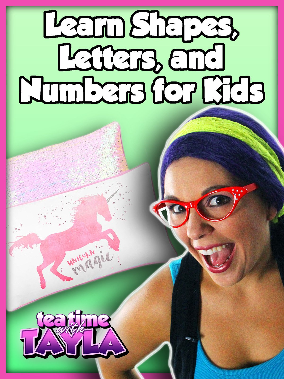 Learn Shapes, Letters, and Numbers for Kids on Tea Time with Tayla