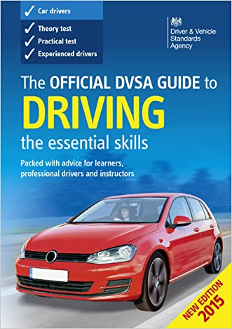 The Official DVSA Guide to Driving - the essential skills (2015 edition) written by The Driver and Vehicle Standards Agency