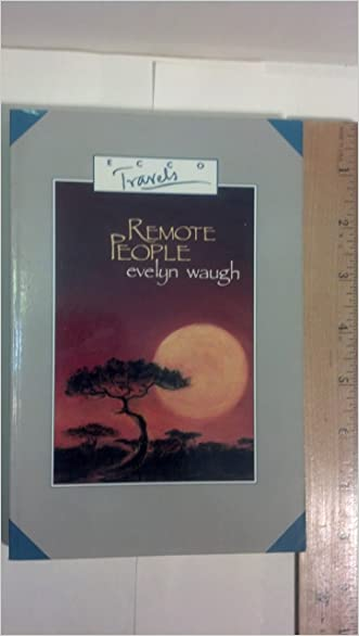 Remote People: A Report from Ethiopia and British Africa, 1930-1931 (Ecco Travels)