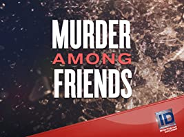 Murder Among Friends Season 1
