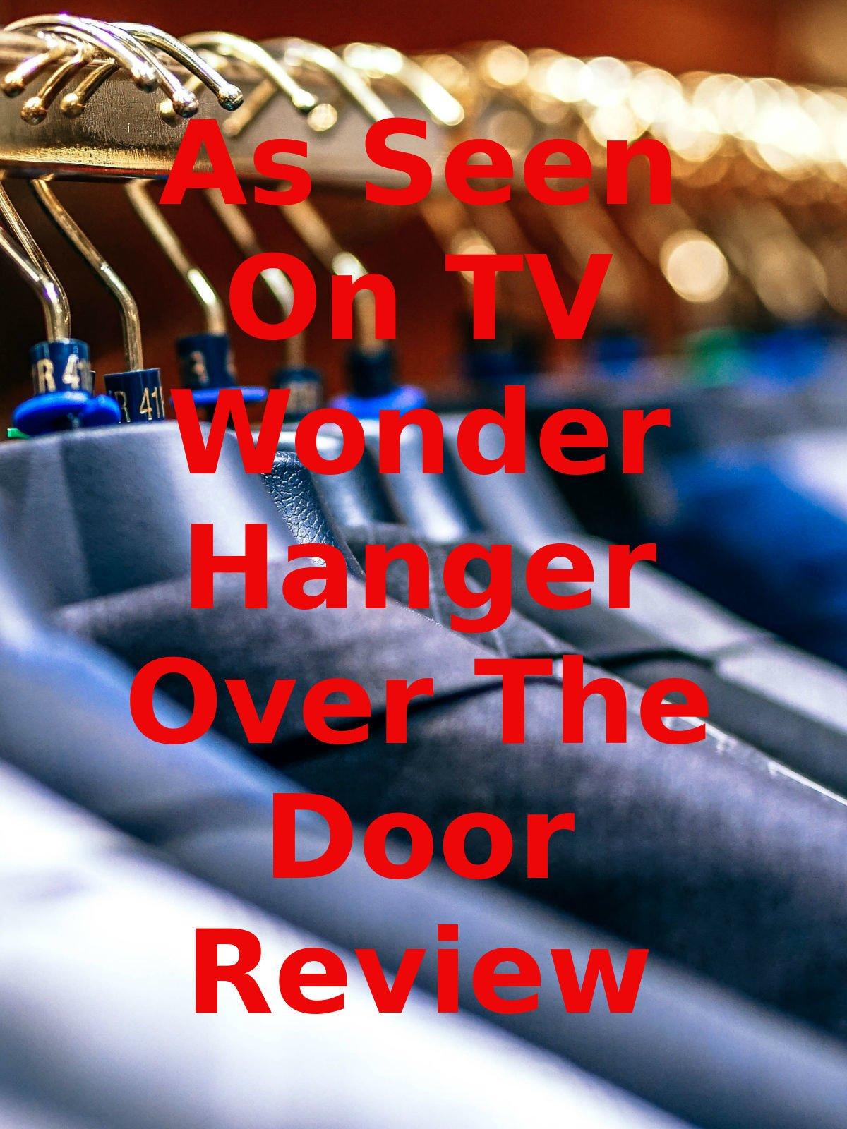 Review: As Seen On TV Wonder Hanger Over The Door Review