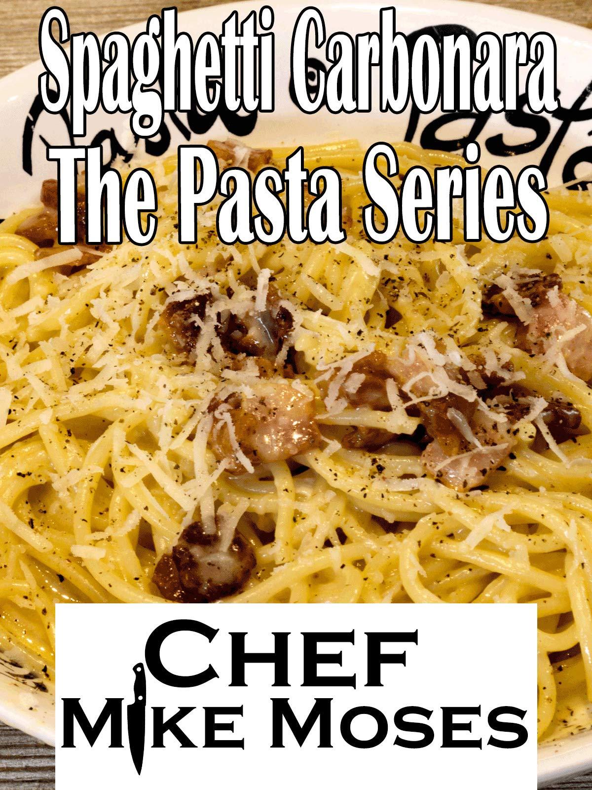 Spaghetti Carbonara The Pasta Series