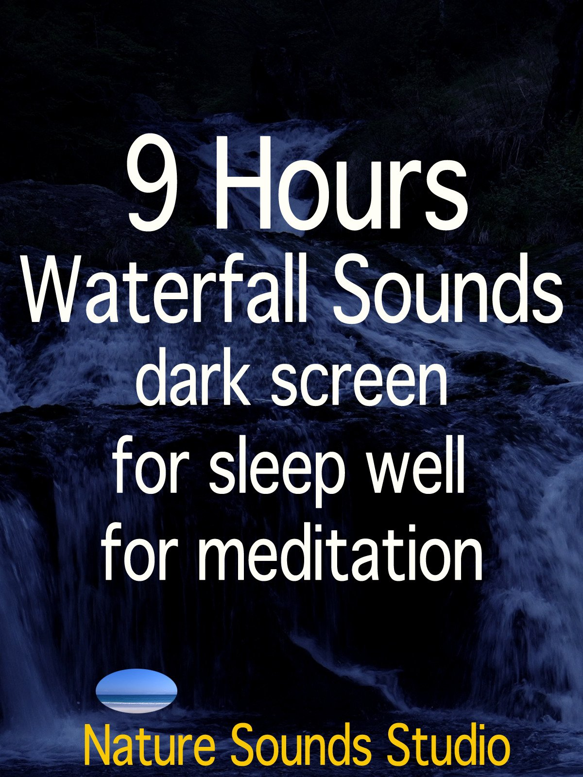 9 Hours Waterfall Sounds, dark screen, for sleep well, for meditation