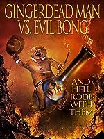 Gingerdeadman vs. Evil Bong