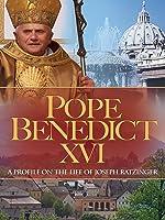 Pope Benedict XVI: A Profile On The Life Of Joseph Ratzinger
