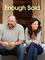 Enough Said