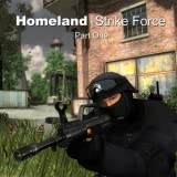 Homeland Strike Force Part One