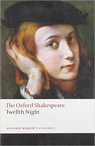 Twelfth Night, or What You Will: The Oxford Shakespeare Twelfth Night, or What You Will (Oxford World's Classics)
