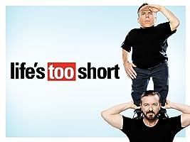 Life's Too Short - Season 1