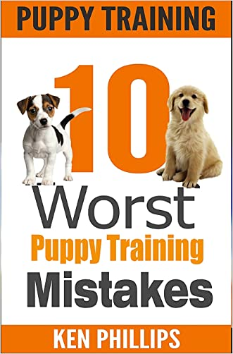 Puppy Training: 10 Worst Puppy Training Mistakes That Can Ruin Your Dog (And How To Train Them Right) (puppy training, dog training, puppy house breaking, ... training a puppy, how to train your puppy)