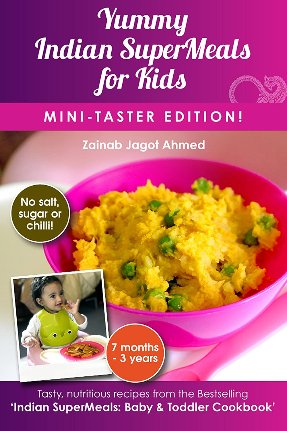 Yummy Indian SuperMeals for Kids: Mini-Taster Edition! by Zainab Jagot Ahmed