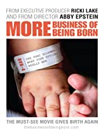 More Business of Being Born (Part 4)