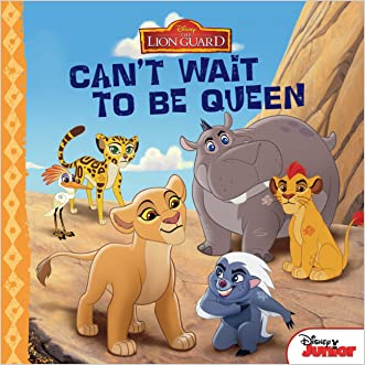 Lion Guard: Can''t Wait to be Queen (Disney Storybook (eBook)) written by Disney Book Group