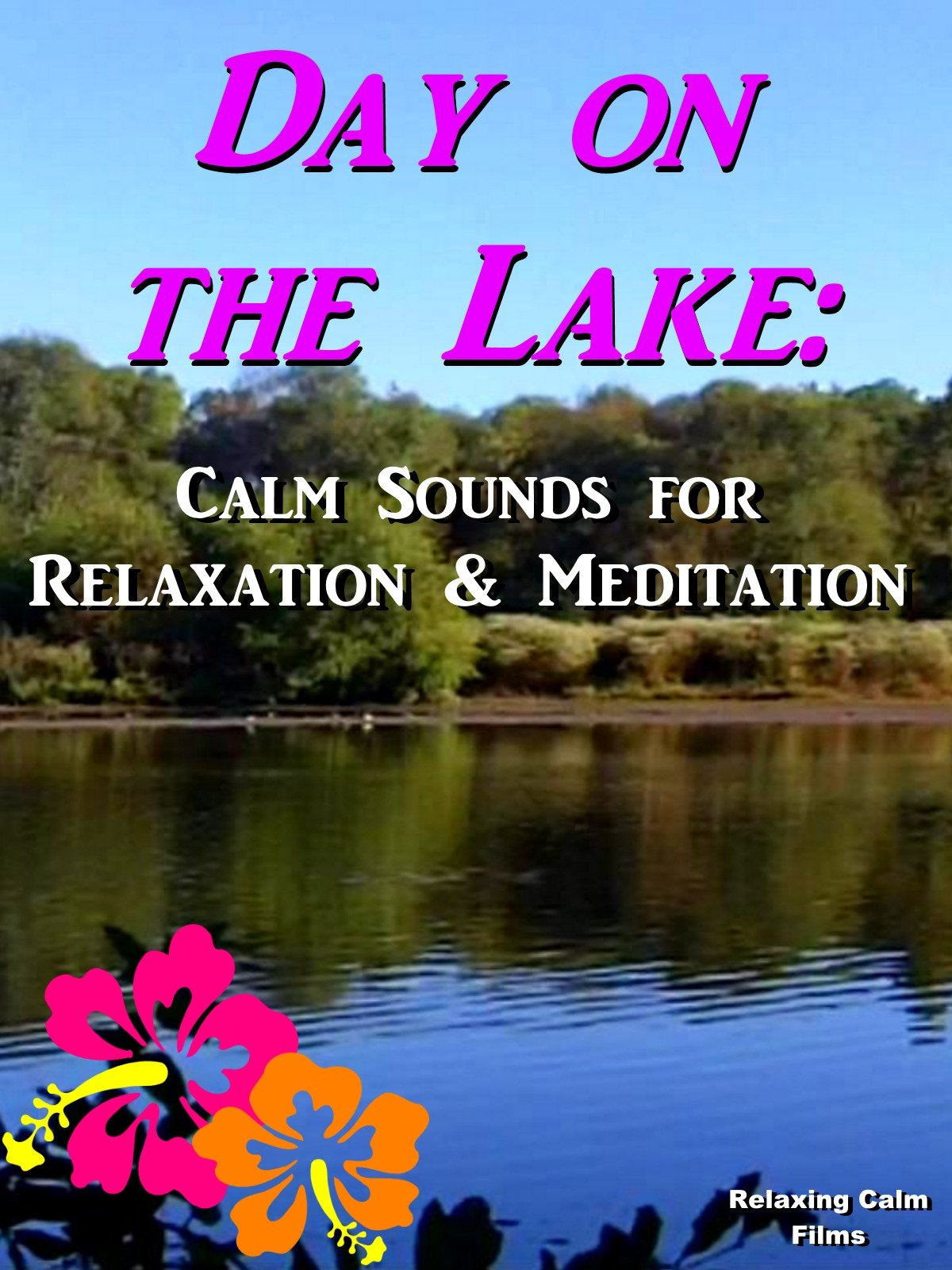 Day on the Lake: Calm Sounds for Relaxation & Meditation