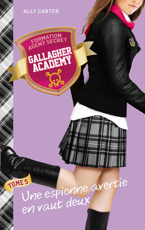 Gallagher Academy, Tome 5 : Une espionne avertie en vaut deux 81DY2B3iIcL