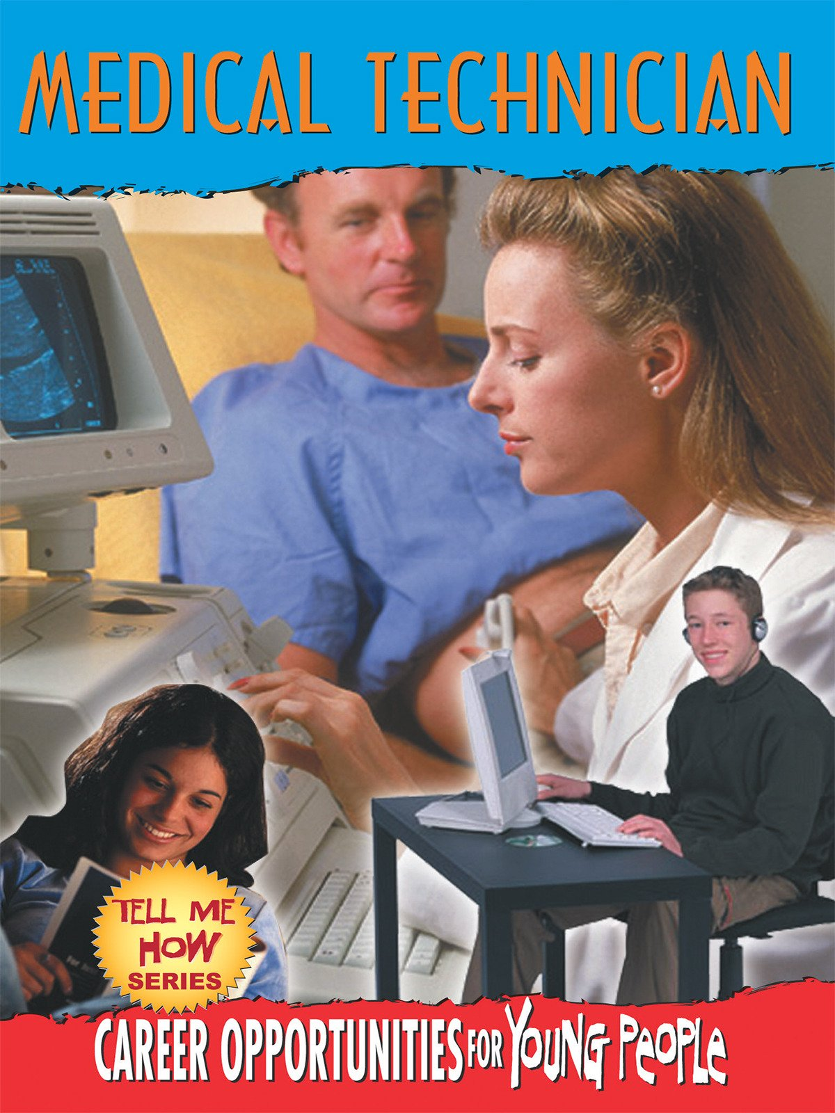 Tell Me How Career Series: Medical Technician on Amazon Prime Instant Video UK