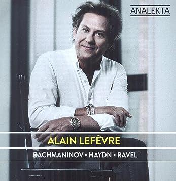 Alain Lefèvre – RACHMANINOV - HAYDN - RAVEL