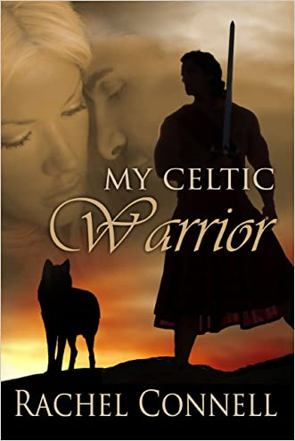 My Celtic Warrior written by Rachel Connell