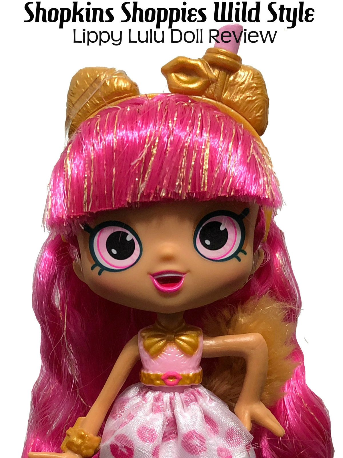 Review: Shopkins Shoppies Wild Style Lippy Lulu Doll Review