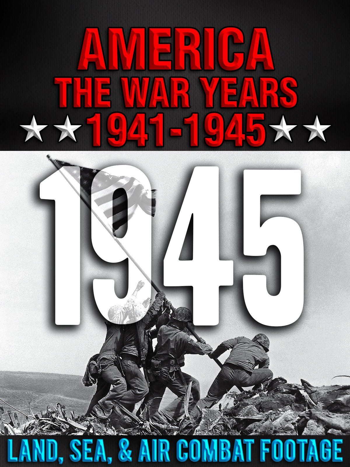 America The War Years 1941-1945: 1945 Land, Sea, Air Combat Footage on Amazon Prime Instant Video UK