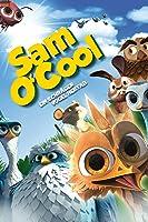 Sam O'Cool - Ein schr�ger Vogel hebt ab!