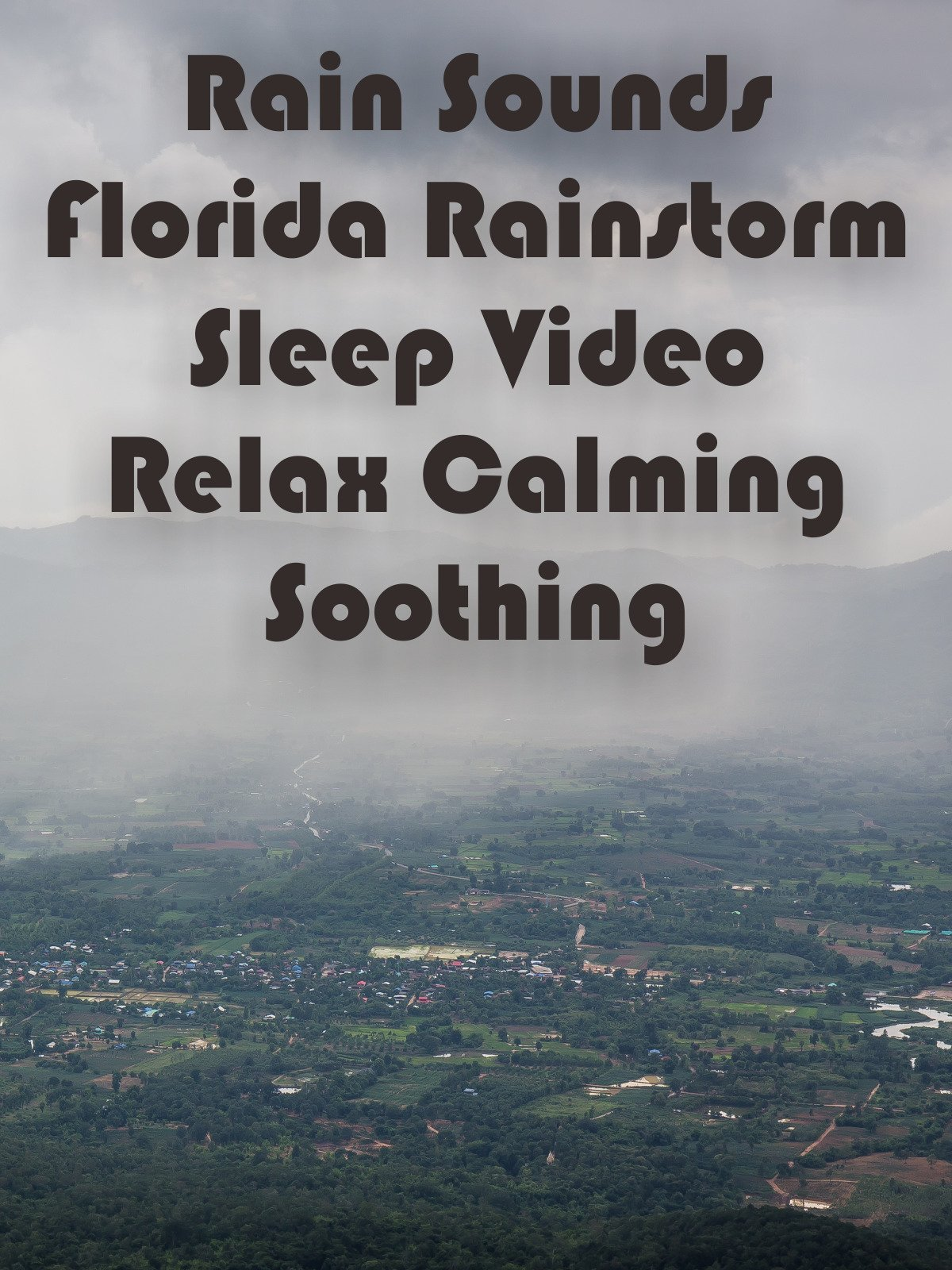 Rain Sounds Florida Rainstorm Sleep Video Relax Calming Soothing