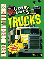 Lots and Lots of Trucks: Hard Workin' Trucks