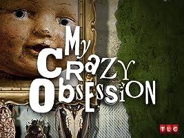 My Crazy Obsession Season 1 [HD]