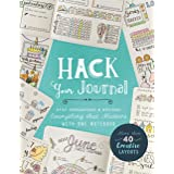 Hack Your Journal: Stay Organized & Record Everything that Matters with One Notebook (Color: None)