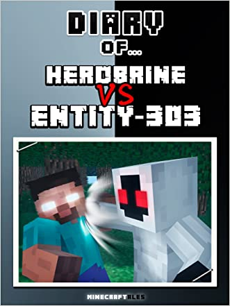 Diary of Herobrine VS Entity 303 [An Unofficial Minecraft Book] (Minecraft Tales Book 70) written by Crafty Nichole