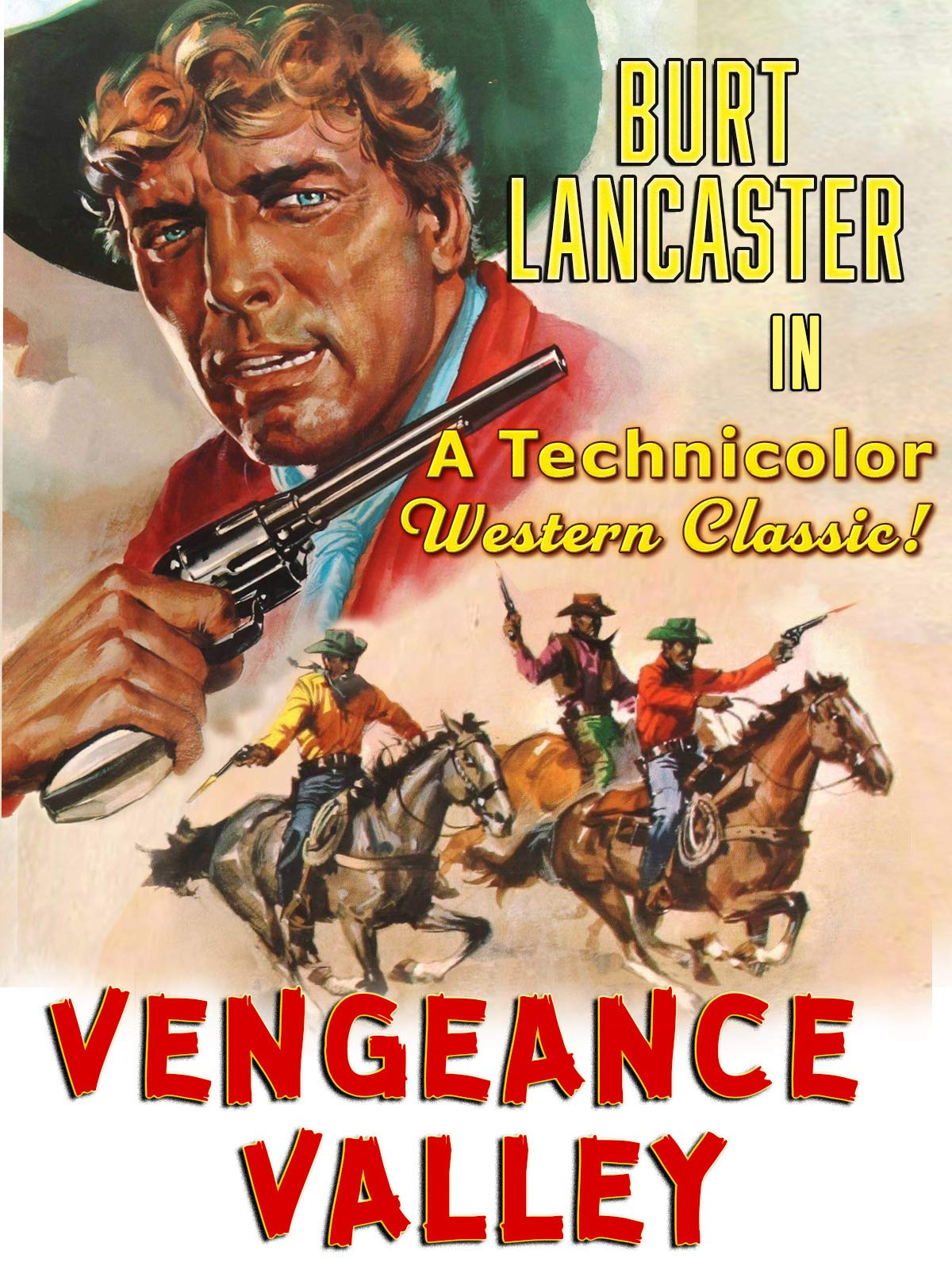 Burt Lancaster In Vengeance Valley - A Technicolor Western Classic!