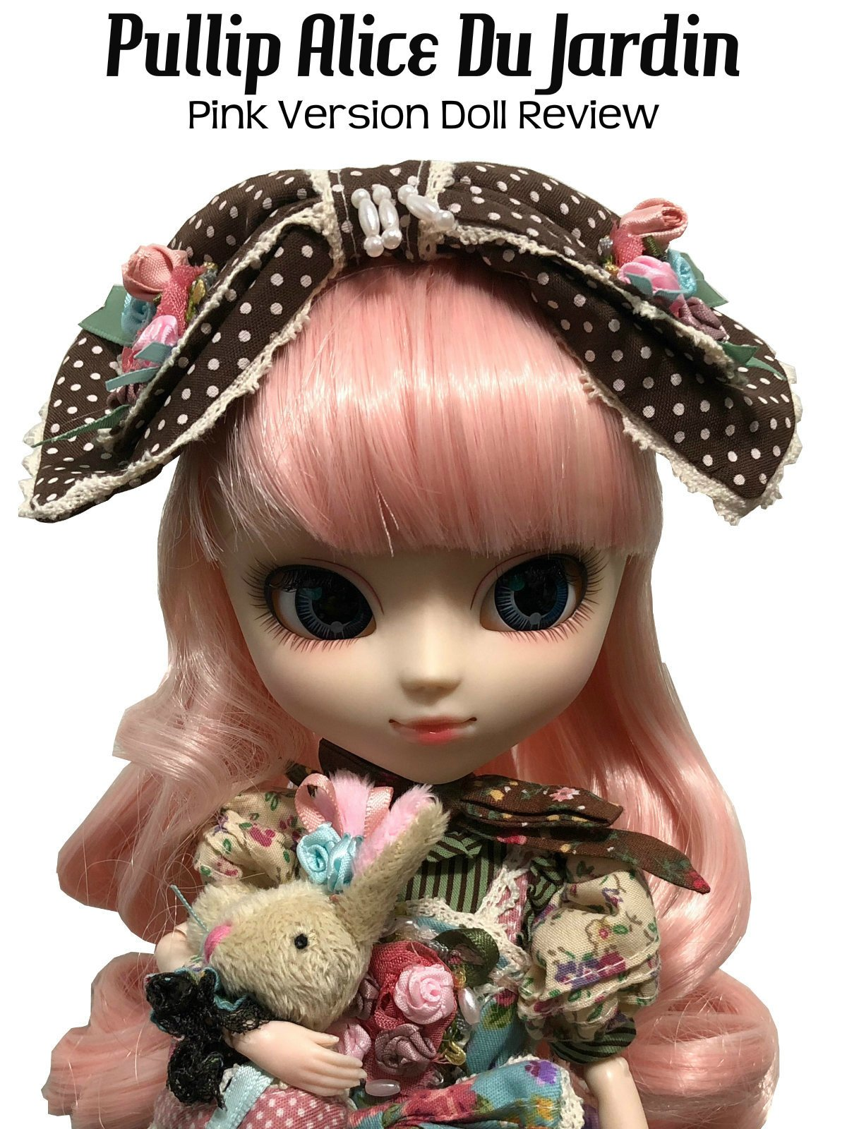 Review: Pullip Alice Du Jardin Pink Version Doll Review