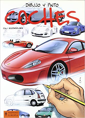 Dibujo y pinto coches / Draw and Paint Cars (Dibujo Y Pinto / Draw and Paint) (Spanish Edition)