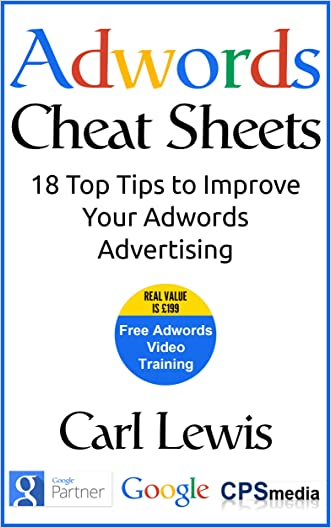 Adwords Cheat Sheets: 18 Top Tips to Improve Your Adwords Advertising