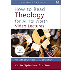 How to Read Theology for All Its Worth Video Lectures: An Introduction for the Beginner