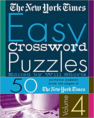 The New York Times Easy Crossword Puzzles Volume 4: 50 Solvable Puzzles from the Pages of The New York Times