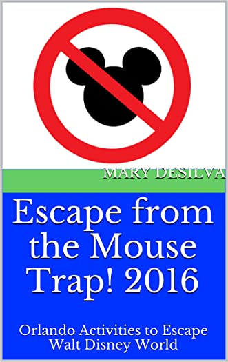 Escape from the Mouse Trap!  2016: Orlando Activities to Escape Walt Disney World