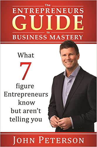 The Entrepreneurs Guide to Business Mastery