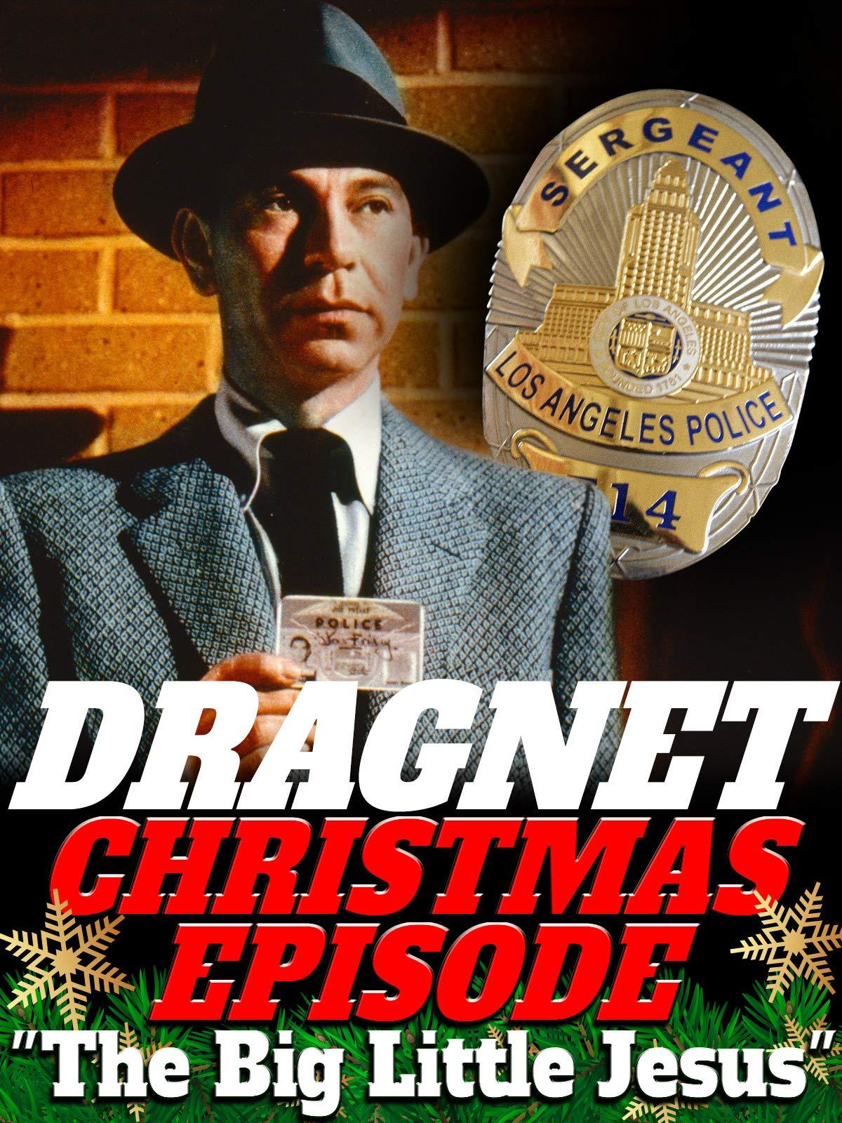 Dragnet Christmas Episode - The Big Little Jesus