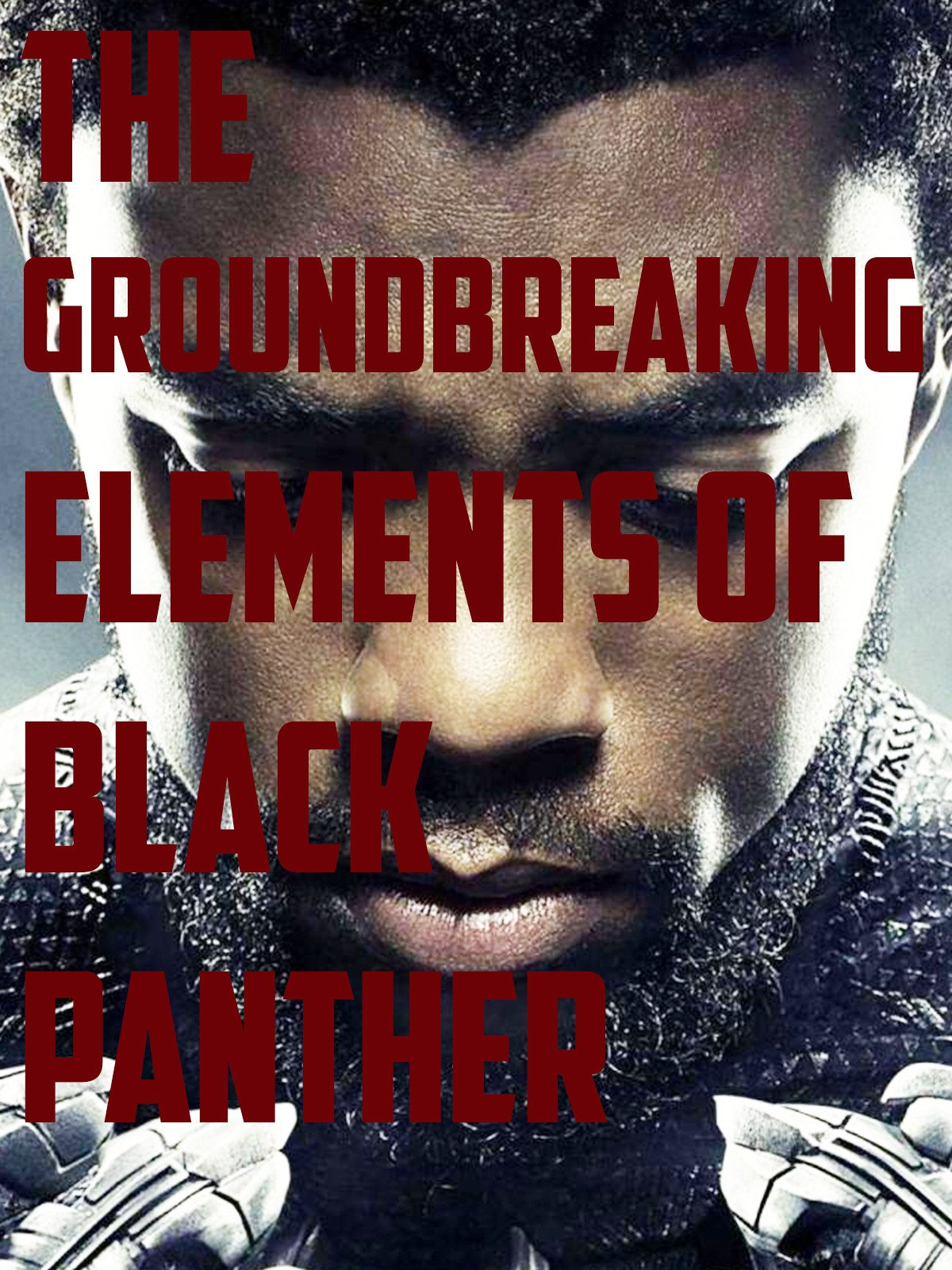 Clip: The Groundbreaking Elements of Black Panther