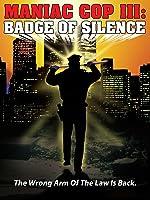 Manic Cop 3: Badge Of Silence