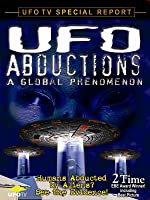UFOTV Presents: UFO Abductions, A  Global Phenomenon