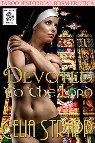 Devoted To The Lord: Taboo Historical BDSM Erotica