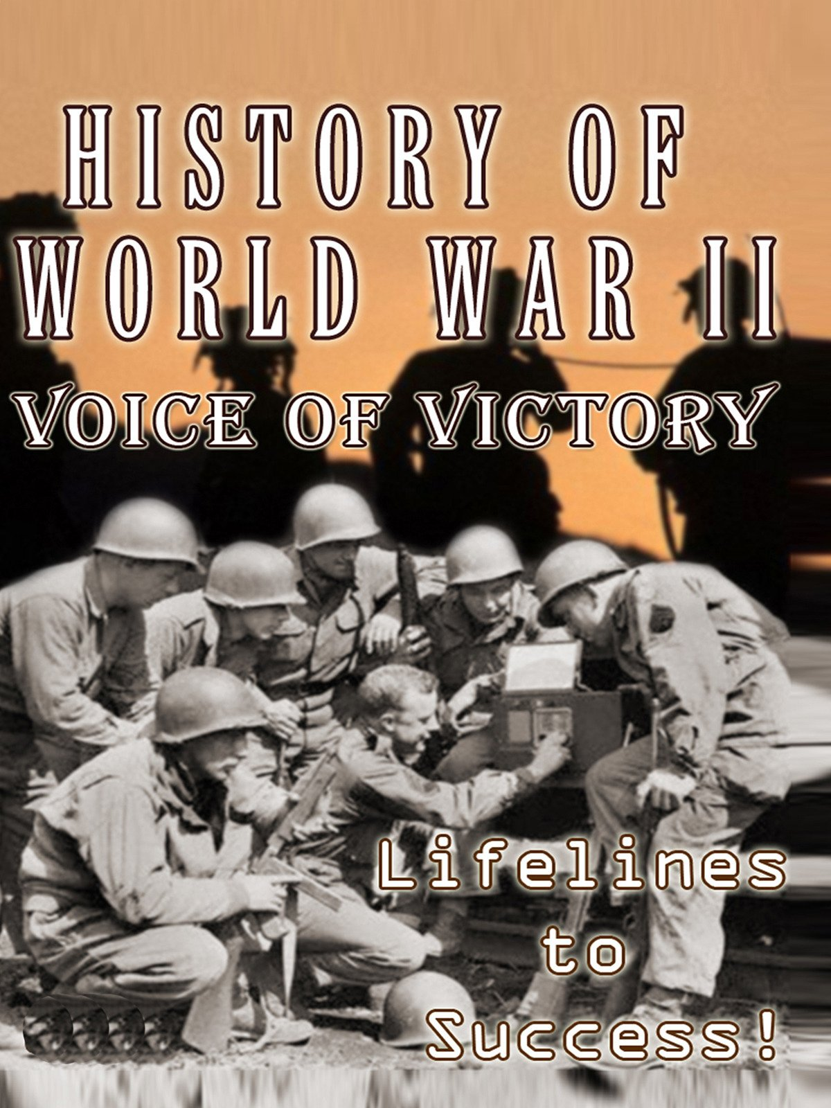 History of World War II - Voice of Victory - Lifelines to Success! on Amazon Prime Instant Video UK