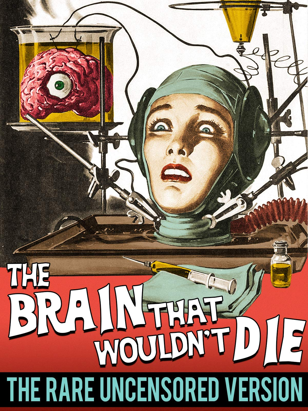 The Brain That Wouldn't Die - The Rare Uncensored Version