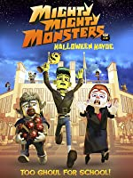 Mighty Mighty Monsters - Halloween Havoc