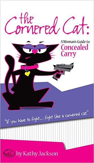 The cornered Cat:  A Woman's Guide to Concealed Carry