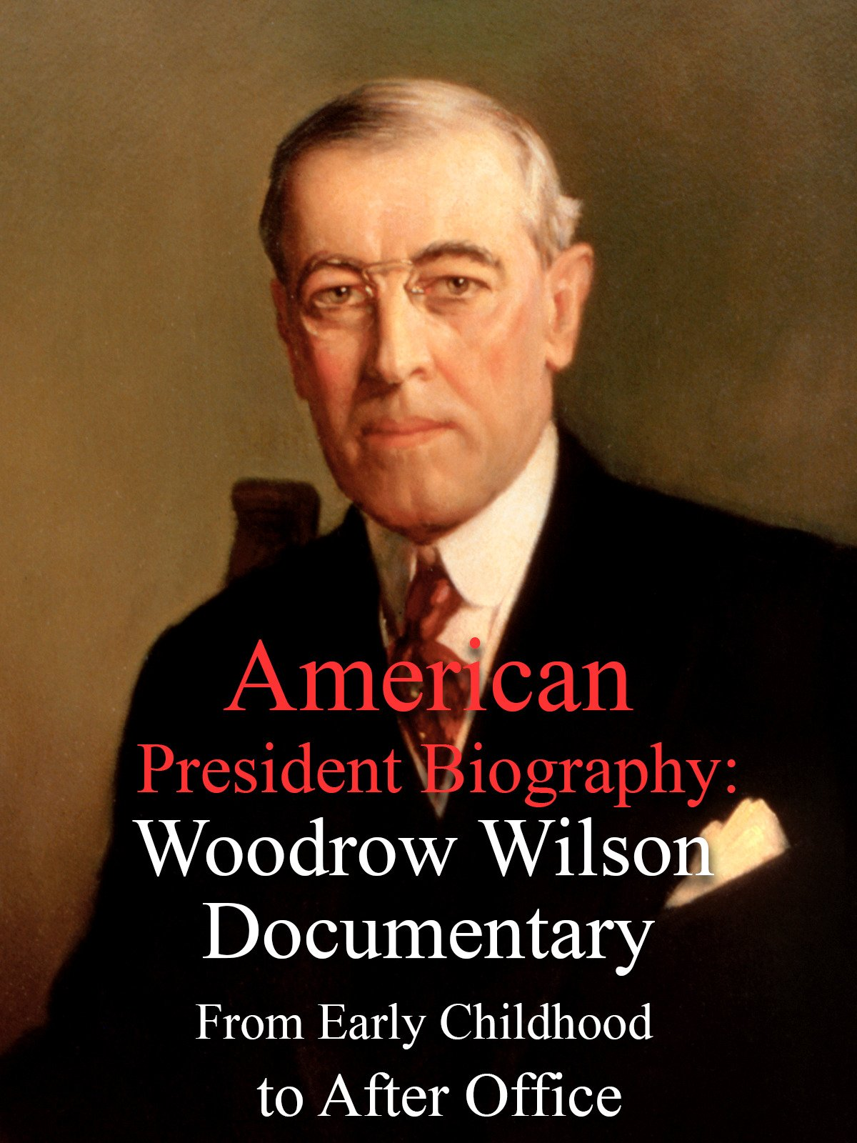 American President Biography: Woodrow Wilson Documentary From Early Childhood to After Office
