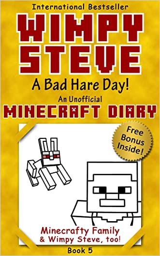 Minecraft Diary: Wimpy Steve Book 5: A Bad Hare Day! (Unofficial Minecraft Diary) (Minecraft diary books, Minecraft books for kids age 6 7 8 9-12, Wimpy ... series) (Minecraft Diary- Wimpy Steve)
