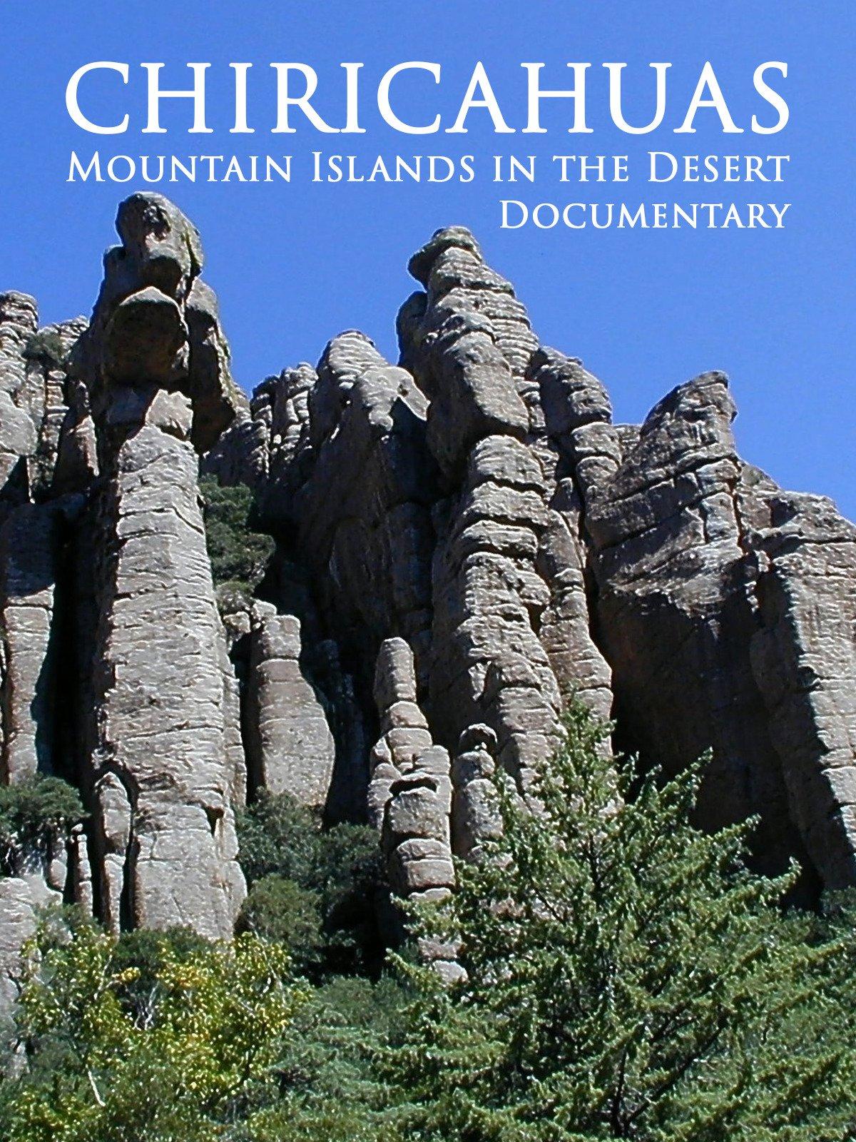 Chiricahuas: Mountain Islands in the Desert Documentary